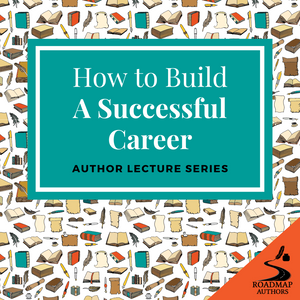 Author Lecture Series: How to Build a Successful Career