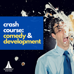 Crash Course: Comedy Development