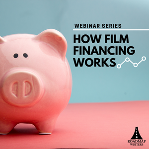 [Business Series] A Look Behind the Curtain: How Film Financing Works