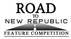 Road to New Republic Feature Competition