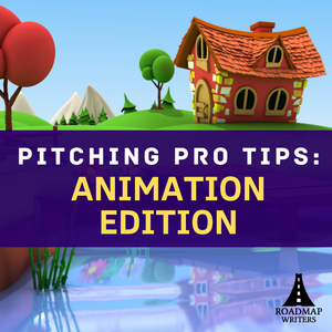 [Marketing Series] Pitching Pro Tips: Animation Edition