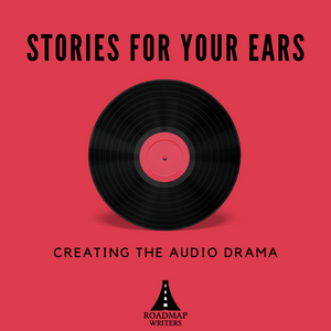 [Craft Series] Stories for Your Ears: Creating the Audio Drama