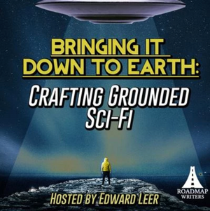 [Genre Series] Bringing It Down to Earth: Crafting Grounded Sci-Fi
