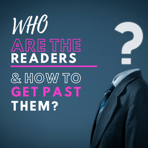 [Business Series] Who Are The Readers And How to Get Past Them?