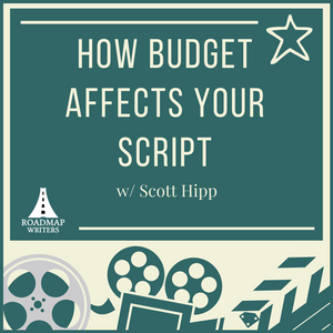 [Business Series] Understanding the How Budget Affects Your Script