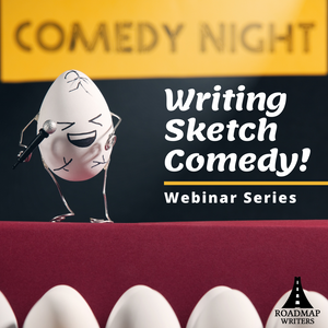 [Craft Series] Writing Sketch Comedy