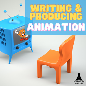 [Craft Series] What It Really Takes: Writing and Producing Animated TV