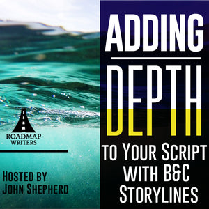 Adding Depth to Your Script with B&C Storylines