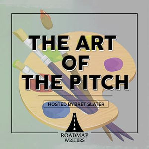 The Art of the Pitch w/ Producer for HBO