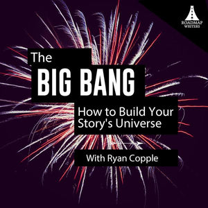 The Big Bang: How to Build Your Story's Universe
