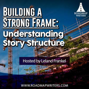 Building a Strong Frame: Understanding Story Structure