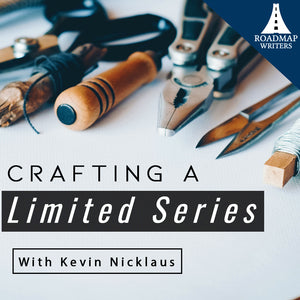 Crafting a Limited Series