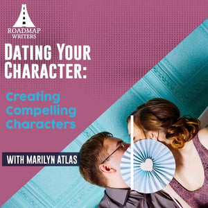 Dating Your Character: Creating Compelling Characters