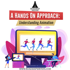 A Hands On Approach: Understanding Animation