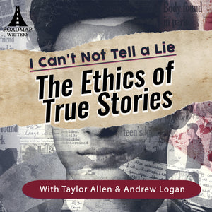 [Craft Series] I CAN'T NOT TELL A LIE: The Ethics of Writing True Stories