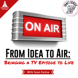 [Craft Series] From Idea to Air: Bringing a TV Episode to Life