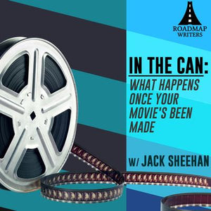 In The Can: What Happens Once Your Movie's Been Made