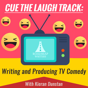 Cue the Laugh Track: Writing and Producing TV Comedy