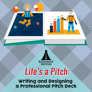 Life's a Pitch: Writing and Designing a Professional Pitch Deck