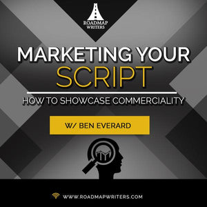 Marketing Your Script: Showcasing Commerciality