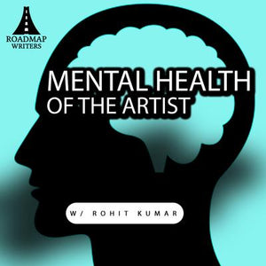 [Screenwriter Series] Spotlight On the Mental Health of the Artist