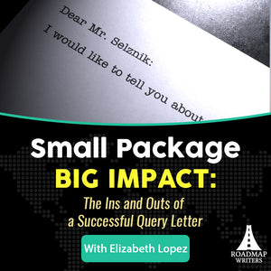 [Authors Series] Small Package, Big Impact: The Ins and Outs of a Successful Query Letter