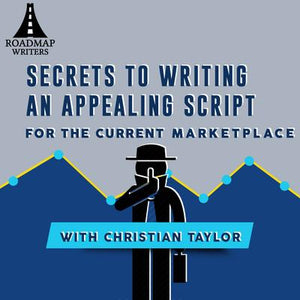 Secrets to Writing an Appealing Script for the Current Marketplace