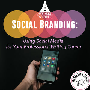 [Marketing Series] Social Branding: Using Social Media for Your Professional Writing Career