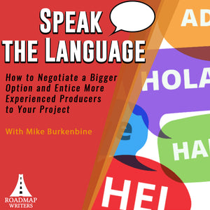 [Business Series] Speak the Language: How to Negotiate a Bigger Option and Entice More Experienced Producers to Your Project