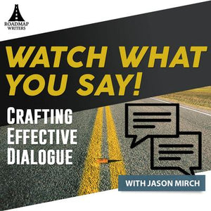 Watch What You Say: Crafting Effective Dialogue