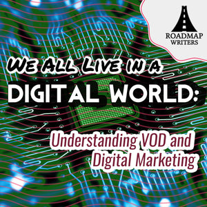 We All Live in a Digital World: Understanding VOD and Digital Marketing