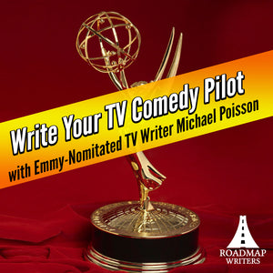 Write Your TV Comedy Pilot with Emmy-Nominated TV Writer