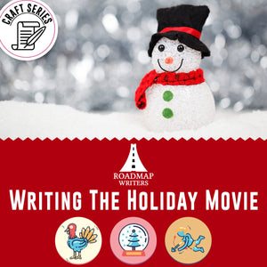 [Craft Series] Writing The Holiday Movie