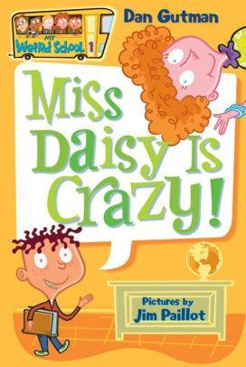 Miss Daisy Is Crazy! (My Weird School Series #1) - Marissa's Books