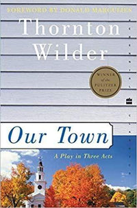 Marissa's Books & Gifts, LLC 9780060512637 Our Town: A Play In Three Acts (perennial Classics)