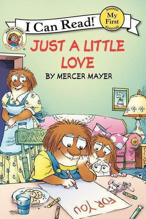 Marissa's Books & Gifts 9780062071965 Little Critter: Just a Little Love