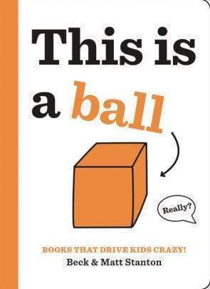 Marissa's Books & Gifts 9780316434379 Books That Drive Kids CRAZY!: This Is a Ball