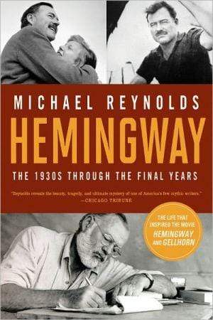 Marissa's Books & Gifts, LLC 9780393343205 Hemingway: The 1930s Through The Final Years (movie Tie-in Edition)  (movie Tie-in Editions)
