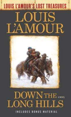 Down the Long Hills (Louis L'Amour's Lost Treasures) - Marissa's Books