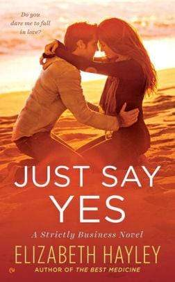 Just Say Yes: A Strictly Business Novel - Marissa's Books