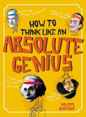 How To Think Like An Absolute Genius - Marissa's Books