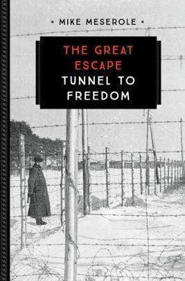 Marissa's Books & Gifts 9780760354391 The Great Escape: Tunnel to Freedom