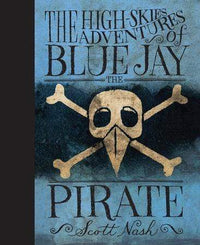 Marissa's Books & Gifts, LLC 9780763632649 The High Skies Adventures of Blue Jay the Pirate