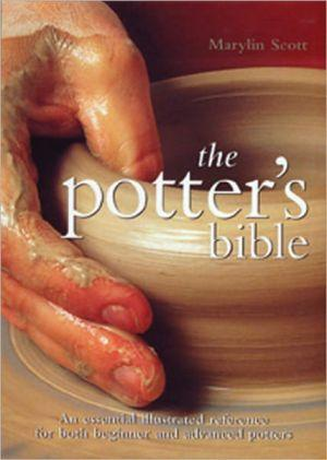Marissa's Books & Gifts, LLC 9780785821434 Potter's Bible: An Essential Illustrated Reference for Both Beginner and Advanced Potters (Artist/Craft Bible Series)