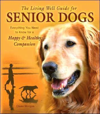 Marissa's Books & Gifts 9780793806188 The Living Well Guide for Senior Dogs