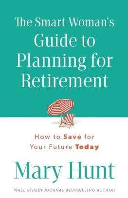 The Smart Woman's Guide to Planning for Retirement: How to Save for Your Future Today - Marissa's Books