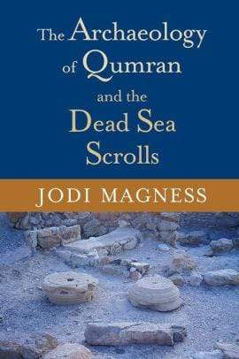 The Archaeology of Qumran and the Dead Sea Scrolls - Marissa's Books