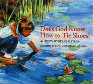 Does God Know How to Tie Shoes? - Marissa's Books