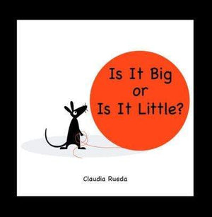 Is It Big Or Is It Little? - Marissa's Books