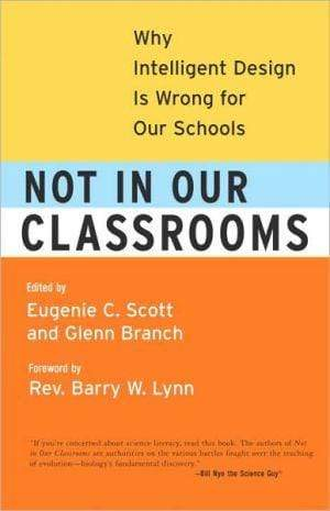Marissa's Books & Gifts, LLC 9780807032787 Not In Our Classrooms: Why Intelligent Design Is Wrong For Our Schools